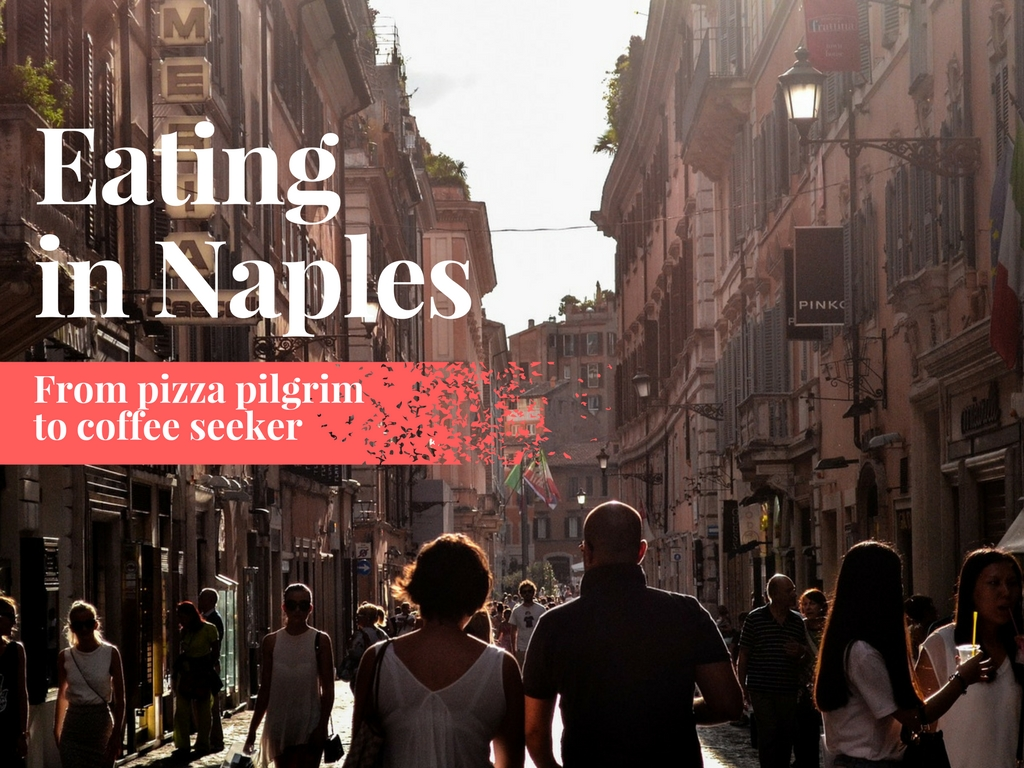 Where to eat and drink in Naples, Italy